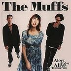 The Muffs - Alert Today Alive Tomorrow