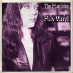 The Mumbles - Poly Vinyl