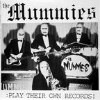 The Mummies - The Mummies:Play Their Own Records!