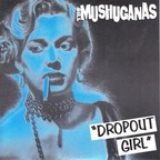 The Mushuganas - Dropout Girl