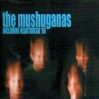 The Mushuganas - Including Heartbreak '98