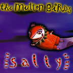 The Mutton Birds - Salty