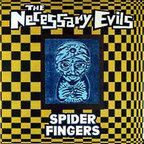 The Necessary Evils - Spider Fingers