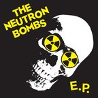 The Neutron Bombs - s/t e.p.