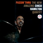 The New Amazing Chico Hamilton Quintet - Passin' Thru