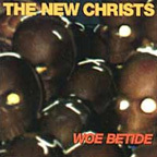 The New Christs - Woe Betide