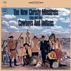 The New Christy Minstrels - Cowboys And Indians