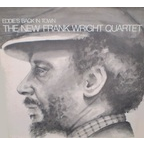 The New Frank Wright Quartet - Eddie's Back In Town