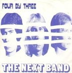 The Next Band - Four By Three