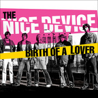 The Nice Device - Birth Of A Lover