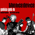 The Nice Device - Gotta Get It