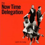 The Now Time Delegation - Watch For Today