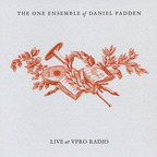 The One Ensemble Of Daniel Padden - Live At VPRO Radio