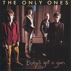The Only Ones - Baby's Got A Gun