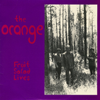 The Orange - Fruit Salad Lives