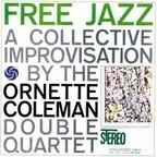 The Ornette Coleman Double Quartet - Free Jazz · A Collective Improvisation
