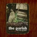 The Parish - The Way We Bend