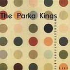 The Parka Kings - Where's The After Party