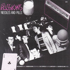 The Passions - Needles And Pills