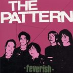 The Pattern - Feverish