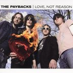 The Paybacks - Love, Not Reason