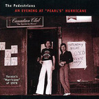 The Pedestrians - An Evening At 'Pearl's' Hurricane