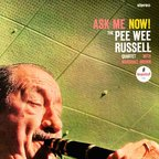 The Pee Wee Russell Quartet - Ask Me Now!