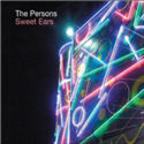 The Persons - Sweet Ears