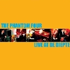 The Phantom Four - Live At De Diepte