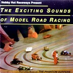 The Phantom Surfers - The Exciting Sounds Of Model Road Racing