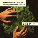 The Phil Markowitz Trio - Sno' Peas