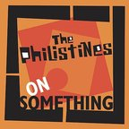The Philistines (UK) - On Something