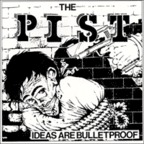 The Pist - Ideas Are Bulletproof