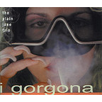 The Plain Jane Trio - I Gorgona