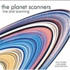 The Planet Scanners - Live And Scanning