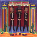 The Pleasure Barons - Live In Las Vegas