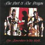 The Poet & The Dragon - Live... Somewhere In This World...