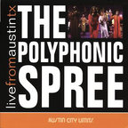 The Polyphonic Spree - Live From Austin TX
