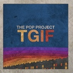 The Pop Project - TGIF