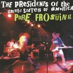 The Presidents Of The United States Of America - Pure Frosting