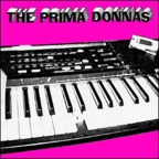 The Prima Donnas - Drugs, Sex & Discotheques