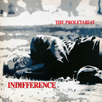 The Proletariat - Indifference