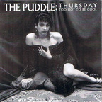 The Puddle - Thursday