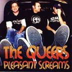 The Queers - Pleasant Screams