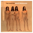 The Quotes - Mass Produced