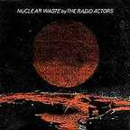 The Radio Actors - Nuclear Waste