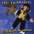 The Rainmakers - Flirting With The Universe