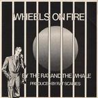 The Rat And The Whale - Wheels On Fire