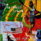 The Raymond Brake - Never Work Ever