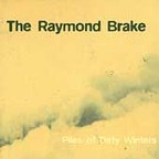 The Raymond Brake - Piles Of Dirty Winters